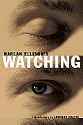 Harlan Ellisons Watching