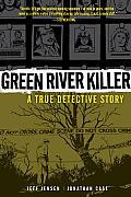 Green River Killer A True Detective Story