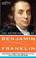 Autobiography of Benjamin Franklin Including Poor Richards Almanac & Familiar Letters