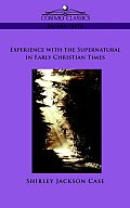 Experience with the Supernatural in Early Christian Times