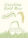 Carolina Gold Rice The Ebb & Flow History of a Lowcountry Cash Crop