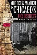 Murder & Mayhem in Chicagos Vice Districts