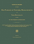 Genealogies of Some Old Families of Concord, Massachusetts and Their Descendants in Part to the Present Generation