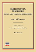 Smith County, Tennessee, Bible and Tombstone Records. with Some Church Minutes.