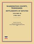 Washington County, Tennessee, Settlements of Estates, Volume 00, 1790-1841