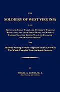 The Soldiery of West Virginia in the French and Indian War; Lord Dunmore's War; The Revolution; The Later Indian Wars; The Whiskey Insurrection; The S