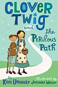 Clover Twig & the Perilous Path