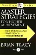 Master Strategies for Higher Achievement Set Your Goals & Reach Them Fast