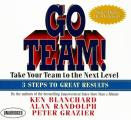 Go Team!: Take Your Team to the Next Level; 3 Steps to Great Results