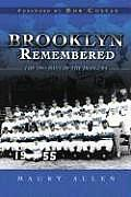 Brooklyn Remembered The 1955 Days Of T