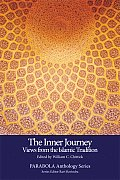 Inner Journey Views from the Islamic Tradition