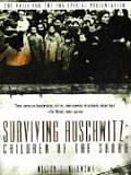 Surviving Auschwitz Children of the Shoah