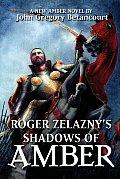 Roger Zelaznys Shadows Of Amber