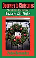 Doorway To Christmas: Christmas Sentiments Illustrated With Photos
