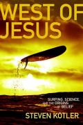 West of Jesus Surfing Science & the Origins of Belief
