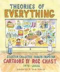 Theories of Everything Selected Collected & Health Inspected Cartoons 1978 2006