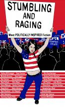 Stumbling & Raging More Politically Inspired Fiction