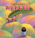 Too Many Mangos a Story About Sharing