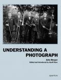 John Berger: Understanding a Photograph