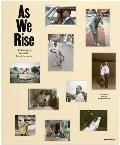 As We Rise: Photography from the Black Atlantic