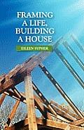 Framing a Life, Building a House