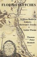 Florida Sketches: William Baldwin Follows Bartram's Tracks ≈ Letter Poems
