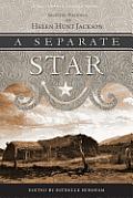 Separate Star Selected Writings of Helen Hunt Jackson