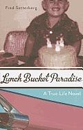 Lunch Bucket Paradise A True Life Novel