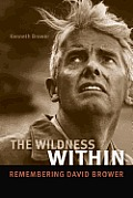 Wildness Within Remembering David Brower