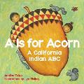 A is for Acorn A California Indian ABC