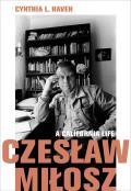 Czeslaw Milosz A California Life
