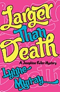 Larger Than Death