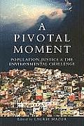 Pivotal Moment Human Population the Environmental Crisis & the Justice Solution