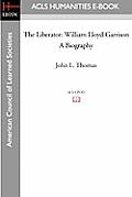 The Liberator: William Lloyd Garrison a Biography