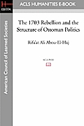 The 1703 Rebellion and the Structure of Ottoman Politics