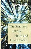 The Spiritual Life, or Helps and Hindrances