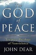God of Peace Toward a Theology of Nonviolence