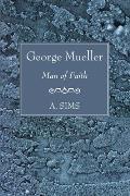 George Mueller Man of Faith
