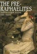 Pre Raphaelites Inspiration from the Past
