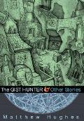 Gist Hunter & Other Stories