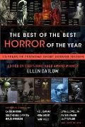 Best of the Best Horror of the Year 10 Years of Essential Short Horror Fiction