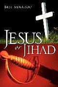 Jesus or Jihad