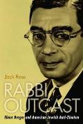 Rabbi Outcast: Elmer Berger and American Jewish Anti-Zionism