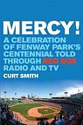 Mercy A Celebration of Fenway Parks Centennial Told Through Red Sox Radio & TV