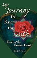 My Journey to Know the Truth: Healing the Broken Heart