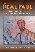 The Real Paul: Recovering His Radical Challenge