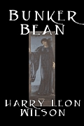 Bunker Bean by Harry Leon Wilson, Science Fiction, Action & Adventure, Fantasy, Humorous