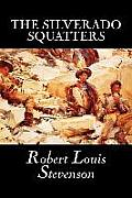 The Silverado Squatters by Robert Louis Stevenson, Fiction, Classics, Historical, Literary