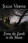 From the Earth to the Moon by Jules Verne, Fiction, Fantasy & Magic