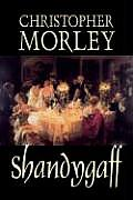 Shandygaff by Christopher Morley, Fiction, Classics, Literary